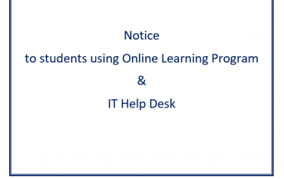 Notice to students using Online Learning Program & IT Help Desk