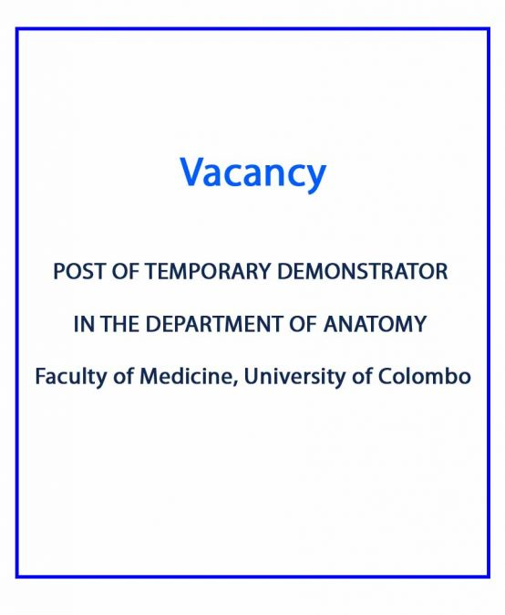 POST OF TEMPORARY DEMONSTRATOR  IN THE DEPARTMENT OF ANATOMY  Faculty of Medicine, University of Colombo