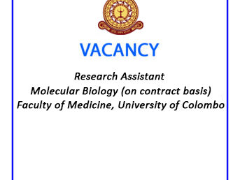 Vacancy – Research Assistant –Molecular Biology (on contract basis) – Faculty of Medicine, University of Colombo