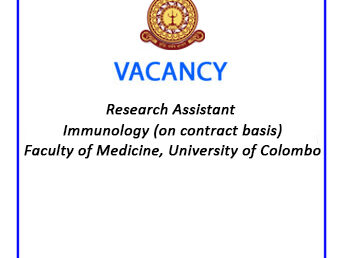 Vacancy – Research Assistant – Immunology (on contract basis) – Faculty of Medicine, University of Colombo