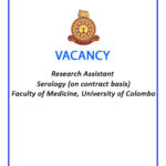 Vacancy – Research Assistant –Serology (on contract basis) – Faculty of Medicine, University of Colombo