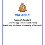 Vacancy – Research Assistant –Entomology (on contract basis) – Faculty of Medicine, University of Colombo
